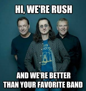 Unless Rush IS your favorite band