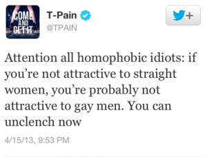 tweet homophobia t-pain T PAIN this truth