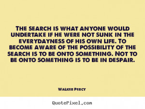 Walker Percy Life Quote Canvas Art
