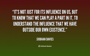 quote-Siobhan-Davies-its-not-just-for-its-influence-on-11577.png