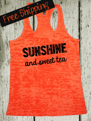 Sunshine and Sweet Tea. Southern Girl Tank. Country Tank Top. Southern ...