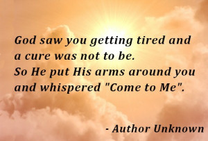 go ahead and rest in God's loving arms. .