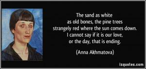 More Anna Akhmatova Quotes