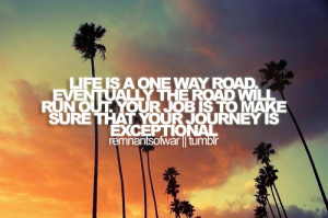 Road Of Life Quotes Life is a one way road