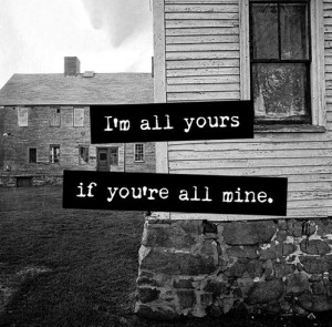 all yours if you're all mine.