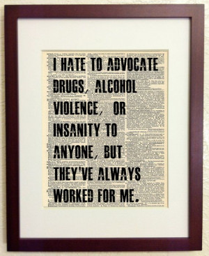 Hunter S Thompson Quote on Drugs Violence and Insanity by Walkslee, $7 ...