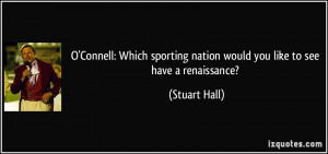 ... nation would you like to see have a renaissance? - Stuart Hall