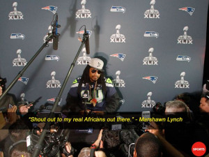 The best Marshawn Lynch quotes of Super Bowl week