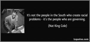 It's not the people in the South who create racial problems - it's the ...