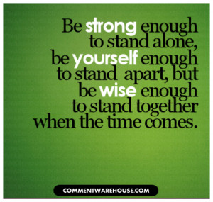 Stand Alone Quotes Quote-be-strong-enough-to-