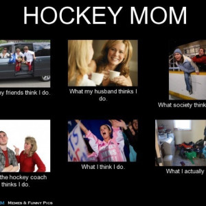 Hockey Mom | Quotes & Words of Wisdom