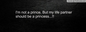 not a prince , Pictures , but my life partner should be a princess ...
