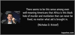 There seems to be this sense among even well-meaning Americans that ...