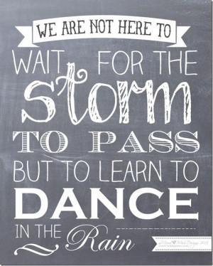FREE printable quote art: Dance In The Rain #chalkboard #freeprintable ...