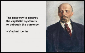 The best way to destroy the capitalist system is to debauch the ...