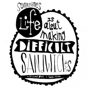 ... Development DIFFICULT SANDWICH Quote 8 x 10 by sarahleu, $18.00