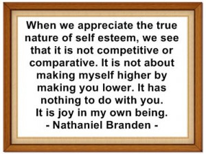 http://SelfLoveU.com/ Love this quote by Nathaniel Branden - 6 Pillars ...