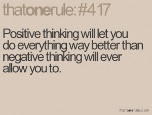 ... thinking will let you do everything better than negative thinking will