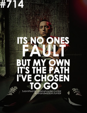... Sayings and quoted lyrics from Detroit's most famous rapper, Eminem