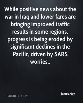 James May - While positive news about the war in Iraq and lower fares ...