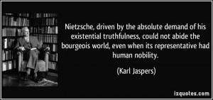 Nietzsche, driven by the absolute demand of his existential ...
