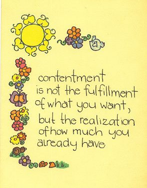 quotes on contentment one who is contented with what he has done will ...