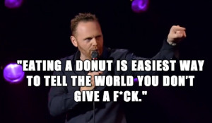 ... donut is easiest way to tell the world you don't give a f*ck