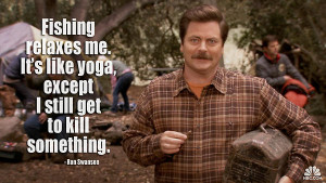 Ron Swanson quotes fishing - carnivore, meat lover, steak, bacon
