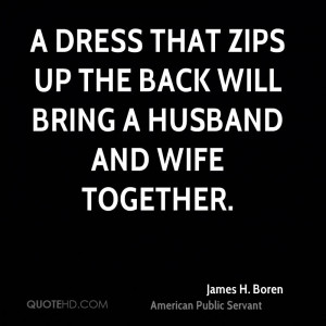 dress that zips up the back will bring a husband and wife together.