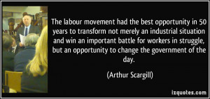 The labour movement had the best opportunity in 50 years to transform ...