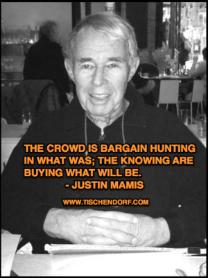 Justin Mamis Trading Quotes The crowd is bargain hunting in what was ...