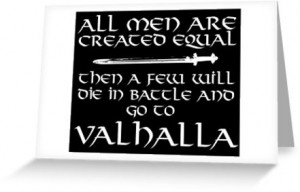 Amazing Viking-Inspired 'All Men are Created Equal Then a Few Will Die ...