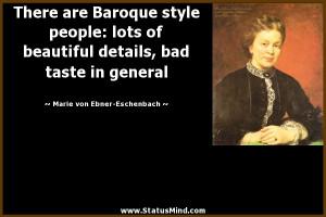 ... taste in general - Marie von Ebner-Eschenbach Quotes - StatusMind.com