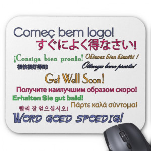 Get Well Soon in Spanish http://www.zazzle.com/get_well_soon_mousepad ...