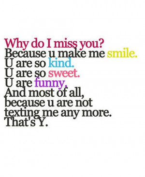 Why do i miss you because you make me smile