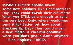 The Ellen Hopkins Quote of the Day, on this holiday weekend, is from ...