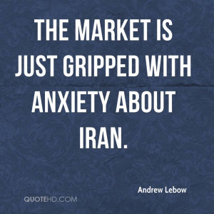 The market is just gripped with anxiety about Iran. It's also ...
