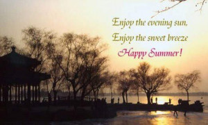 Enjoy The Evening Sun, Enjoy The Sweet Breeze, Happy Summer ""