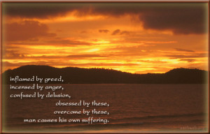 Buddhist quotes on suffering - inflamed by greed...