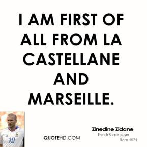 am first of all from La Castellane and Marseille.