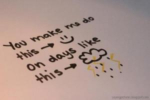 you make me do happy on days like rainy