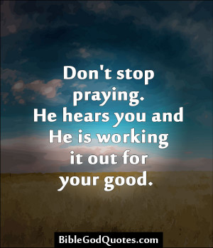 Prayer Quotes From Bible Don't stop praying.