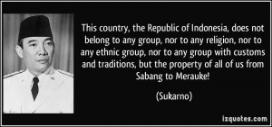 This country, the Republic of Indonesia, does not belong to any group ...