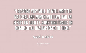 quote-Samantha-Morton-i-respond-very-well-to-well-written-material ...