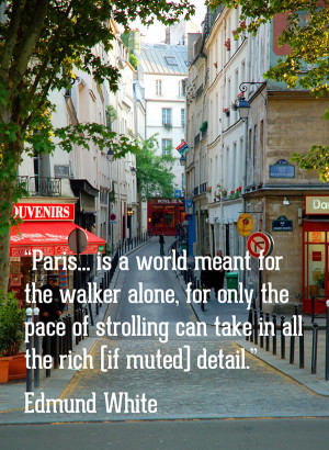 Edmund White Quote About Paris 600x821