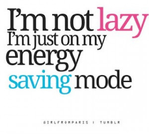 Runner Things #1026: I'm not lazy. I'm just on my energy saving mode.