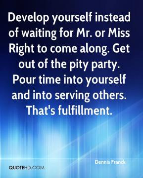 Franck - Develop yourself instead of waiting for Mr. or Miss Right ...