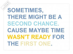 Sometimes there might be a second chance