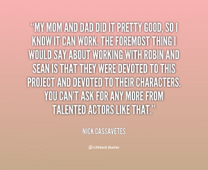 quote-Nick-Cassavetes-my-mom-and-dad-did-it-pretty-1-152796.png