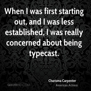 When I was first starting out, and I was less established, I was ...